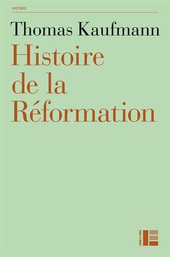 Histoire de la Réformation: Mentalités...