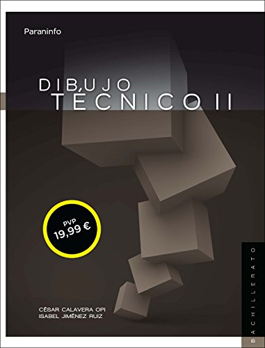 Dibujo técnico II. 2º Bachillerato LOMCE por CESAR CALAVERA OPI
