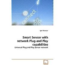 Smart Sensor with network Plug and Play capabilities: Universal Plug and Play Sensor network by Sharovar, Igor (2010) Paperback