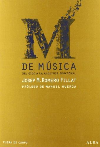 M de musica: Del oído a la alquímia emocional (Fuera de Campo)