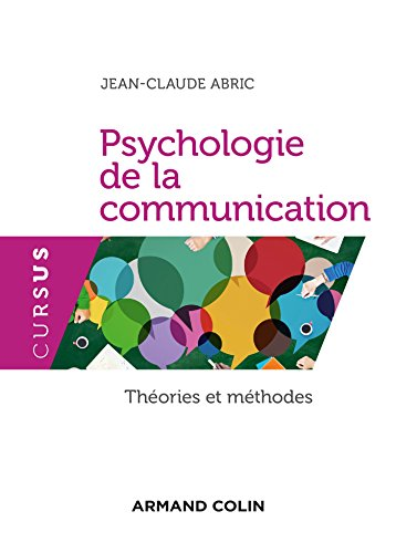 Psychologie de la communication - 3e éd. - Théories et méthodes par Jean-Claude Abric