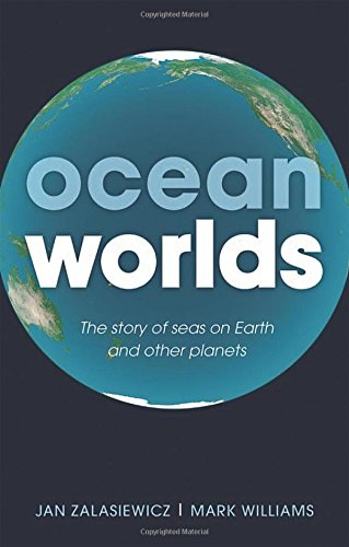 ocean-worlds-the-story-of-seas-on-earth-and-other-planets