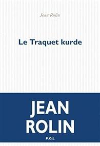 """Résultat de recherche d'images pour """"jean rolin le traquet kurde"""""""