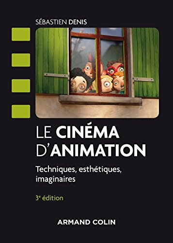 Le cinéma d'animation - 3e éd. - Techniques, esthétiques, imaginaires