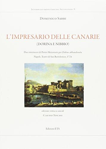 L'impresario delle Canarie (Dorina e Nibbio). Due intermezzi di Pietro Metastasio per «Didone abbandonata». Napoli, Teatro di San Bartolomeo, 1724