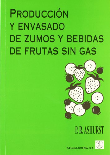 Producción y envasado de zumos y bebidas de frutas sin gas por P. R. Ashurts