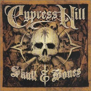 Skull and Bones by CYPRESS HILL (2000-05-03)