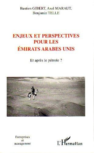 Enjeux et perspectives pour les Emirats arabes unis. : Et après le pétrole?