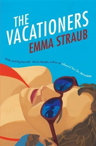The Vacationers by Straub, Emma (2014) Paperback