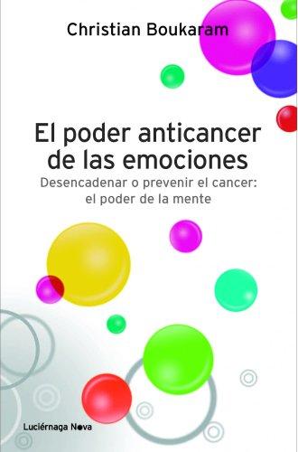 El poder anticancer de las emociones (LUCIÉRNAGA NOVA) por Christian Boukaram