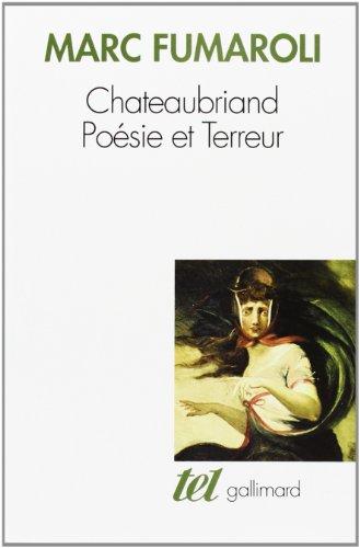 Chateaubriand:Poésie et Terreur par Marc Fumaroli