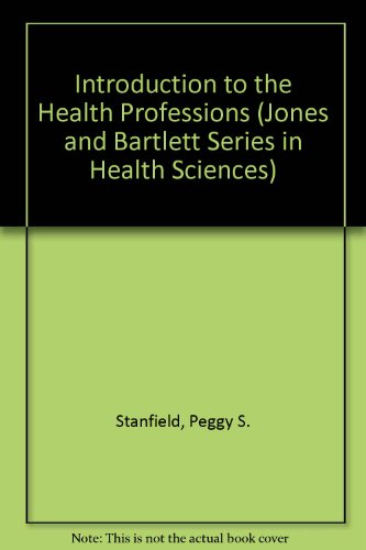 Introduction to the Health Professions (Jones and Bartlett Series in Health Sciences)