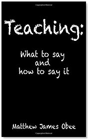 Teaching: What to say and how to say it: Increasing success in the classroom