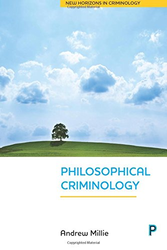 Philosophical Criminology (New Horizons in Criminology)