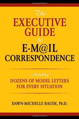 Executive Guide to Email Correspondence: Including Model Letters for Every Situation by Dawn Michelle Baude (2006) Paperback