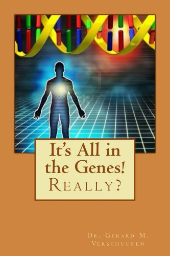It's All in the Genes! - Really? (English Edition)