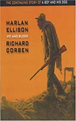 Vic And Blood: The Continuing Adventures Of A Boy And His Dog by Harlan Ellison (2003-07-21)