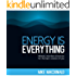 Energy Is Everything: Mindset, Nutrition and Exercise for the best version of you