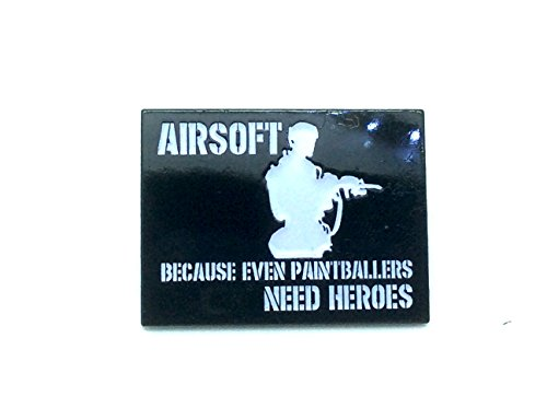 Airsoft Because Even Paintballers Need Heroes Metal Pin Badge