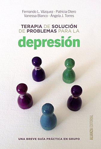 Terapia de solución de problemas para la depresión: Una breve guía de práctica en grupo (Alianza Ensayo)