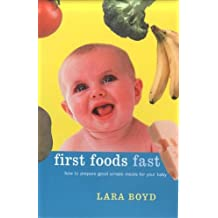 First Foods Fast: How to Prepare Good Simple Meals for Your Baby