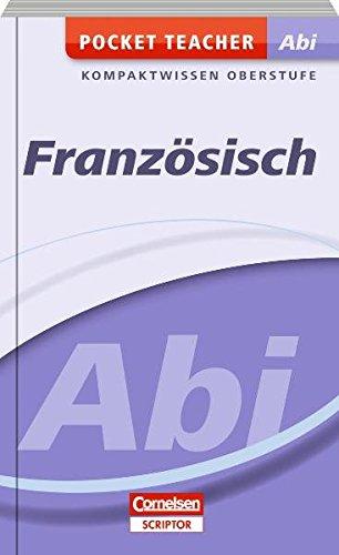 Pocket Teacher Abi - Französisch - Cornelsen Scriptor: Kompaktwissen Oberstufe Französisch Pocket