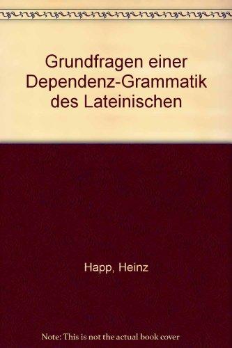 Grundfragen einer Dependenz- Grammatik des Lateinischen