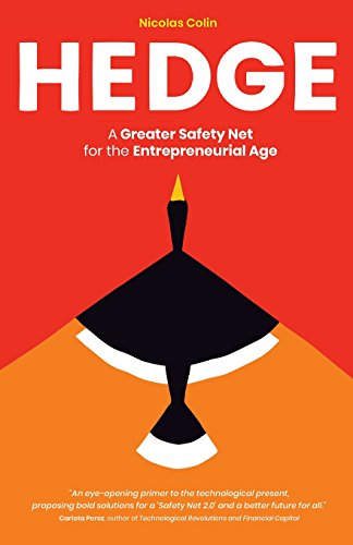 Hedge: A Greater Safety Net for the Entrepreneurial Age por Nicolas Colin