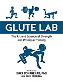Glute Lab: The Art and Science of Strength and Physique Training (English Edition)