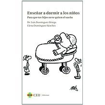 Enseñar a dormir a los niños. Para que tus hijos no te quiten el sueño (Fuera de colección)