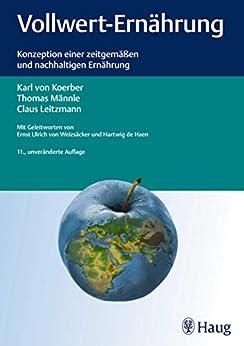Vollwert-Ernährung: Konzeption einer zeitgemäßen und nachhaltigen Ernährung von [von Koerber, Karl, Leitzmann, Claus]