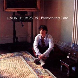 Fashionably Late by Linda Thompson (2003-12-10)