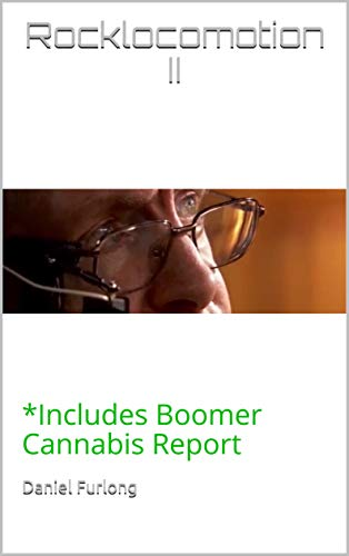 Rocklocomotion II: *Includes Boomer Cannabis Report & 5G for O.G.'s (Our Grandparents) (English Edition)
