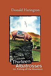 Thirteen Albatrosses: (or, Falling off the Mountain) (Stay More series)