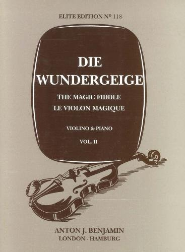 THE MAGIC FIDDLE (WUNDERGEIGE) VOLUME 2 (VIOLIN & PIANO)