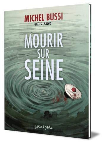 Mourir sur Seine, Tome 1 :