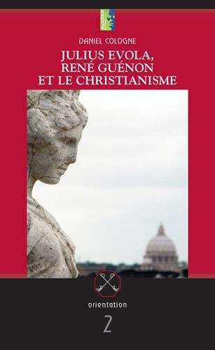 Julius Evola, Ren Gunon et le Christianisme