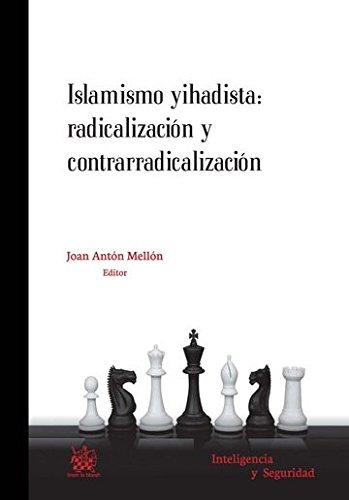 Islamismo Yihadista: Radicalización y Contrarradicalización (Inteligencia y Seguridad)