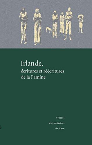 Irlande, écritures et réécritures de la Famine (Littérature et civilisation irlandaises) par Bertrand Cardin