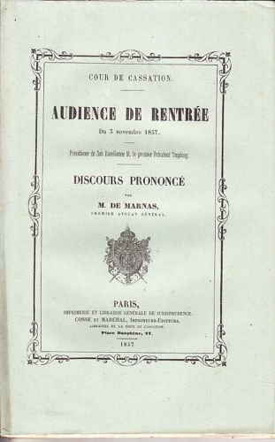 Cour de cassation, audience de rentrée du 3 novembre 1857.... Discours prononcé par M. de Marnas par Louis-François-Gabriel-Ange Chabanacy de Marnas