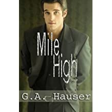 Mile High: Men in Motion Book 1 by G A Hauser (2008-07-01)