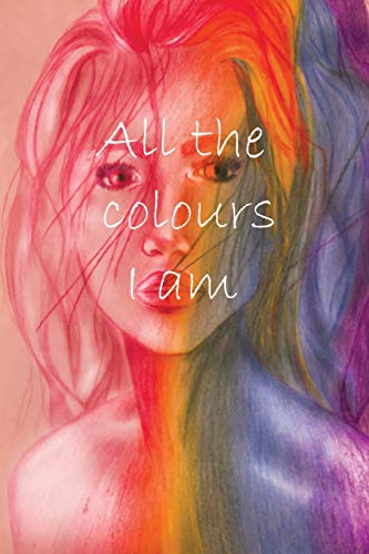 All the colours I am por Kaitlin S Bellmond-Griffin