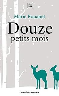 Douze petits mois par Marie Rouanet