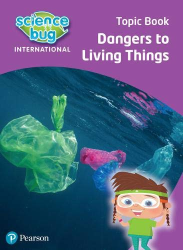 Science Bug: Dangers to living things Topic Book