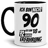 Geburtstags-Tasse Ich Bin 90 mit 72 Jahren Erfahrung Innen & Henkel Schwarz/Geburtstags-Geschenk/Geschenkidee / Scherzartikel/Lustig / mit Spruch/Witzig / Spaß