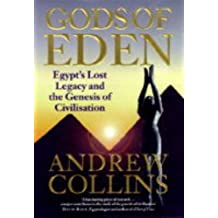 The Gods of Eden: Egypt's Lost Legacy and the Genesis of Civilisation