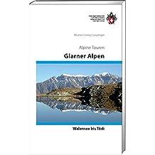 Glarner Alpen Alpinführer: Vom Walensee zum Tödi