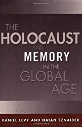 The Holocaust and Memory in the Global Age (Politics, History, and Social Change)