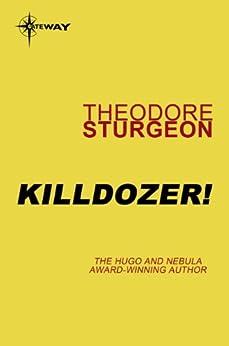 Killdozer! (Complete Stories of Theodore Sturgeon Book 3) by [Sturgeon, Theodore]