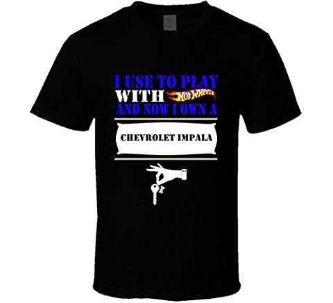 Laugh Dusk I Use To Play with Hotwheels and Now I Own Chevrolet Impala Cars T Shirt